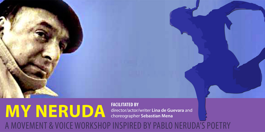 My Neruda: A Movement and Voice Workshop