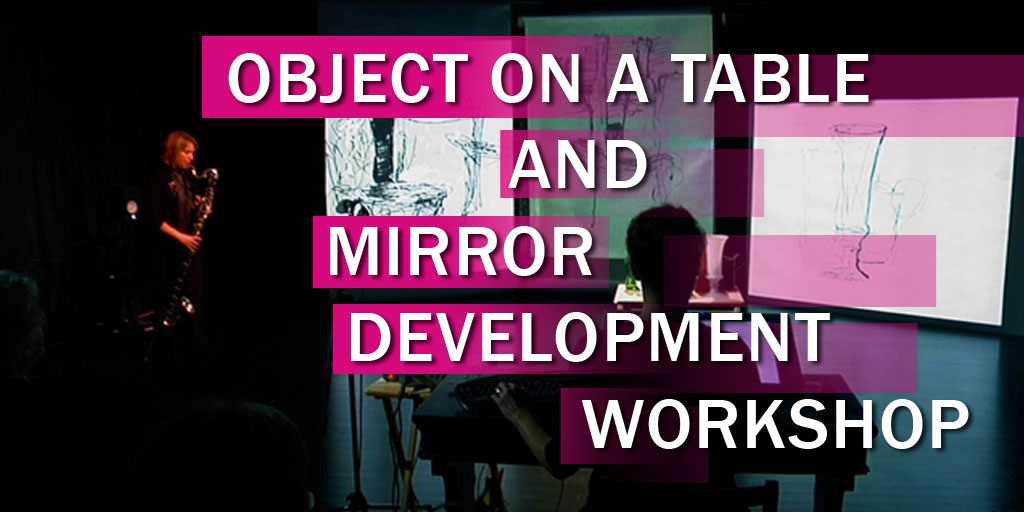 Objects on a Table and Mirror Development Workshop